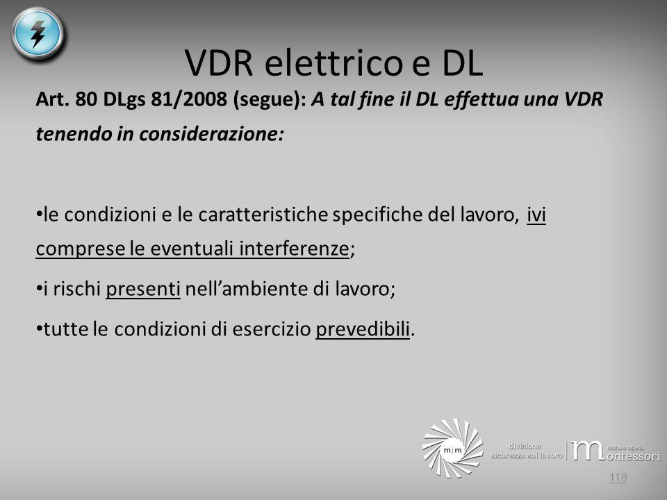VDR elettrico e DL Art. 80 DLgs 81/2008 (segue): A tal fine il DL effettua una VDR tenendo in considerazione: