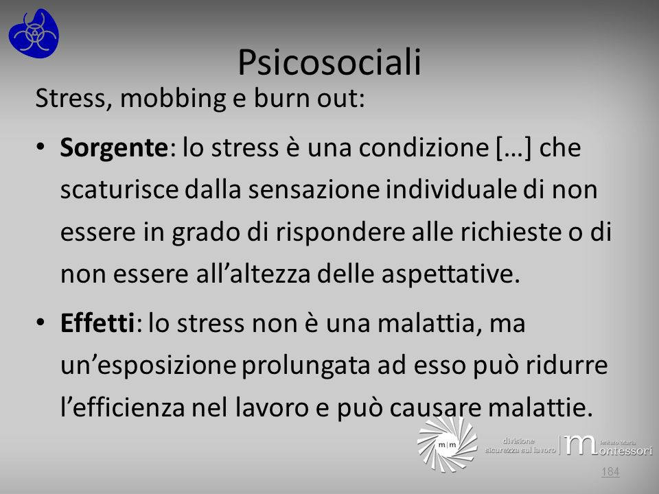 Psicosociali Stress, mobbing e burn out: