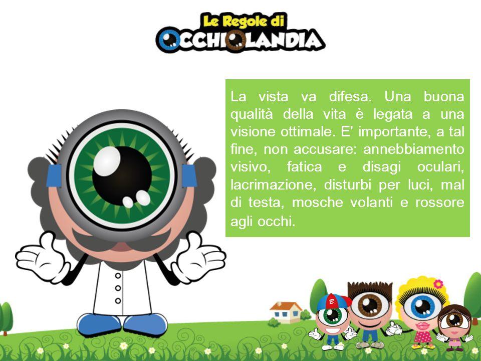 La vista va difesa. Una buona qualità della vita è legata a una visione ottimale.
