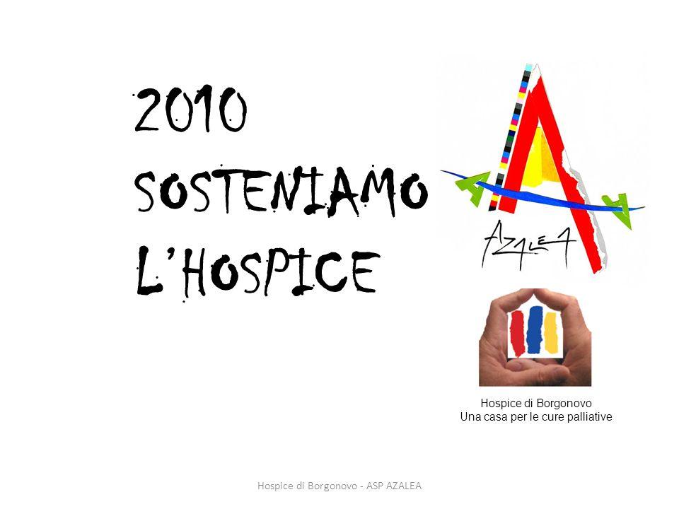 2010 SOSTENIAMO L'HOSPICE Hospice di Borgonovo