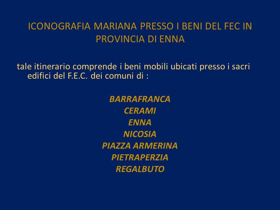 ICONOGRAFIA MARIANA PRESSO I BENI DEL FEC IN PROVINCIA DI ENNA