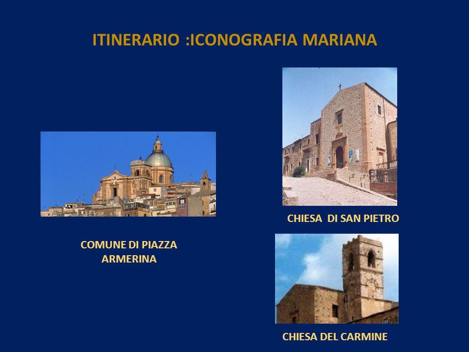ITINERARIO :ICONOGRAFIA MARIANA COMUNE DI PIAZZA ARMERINA
