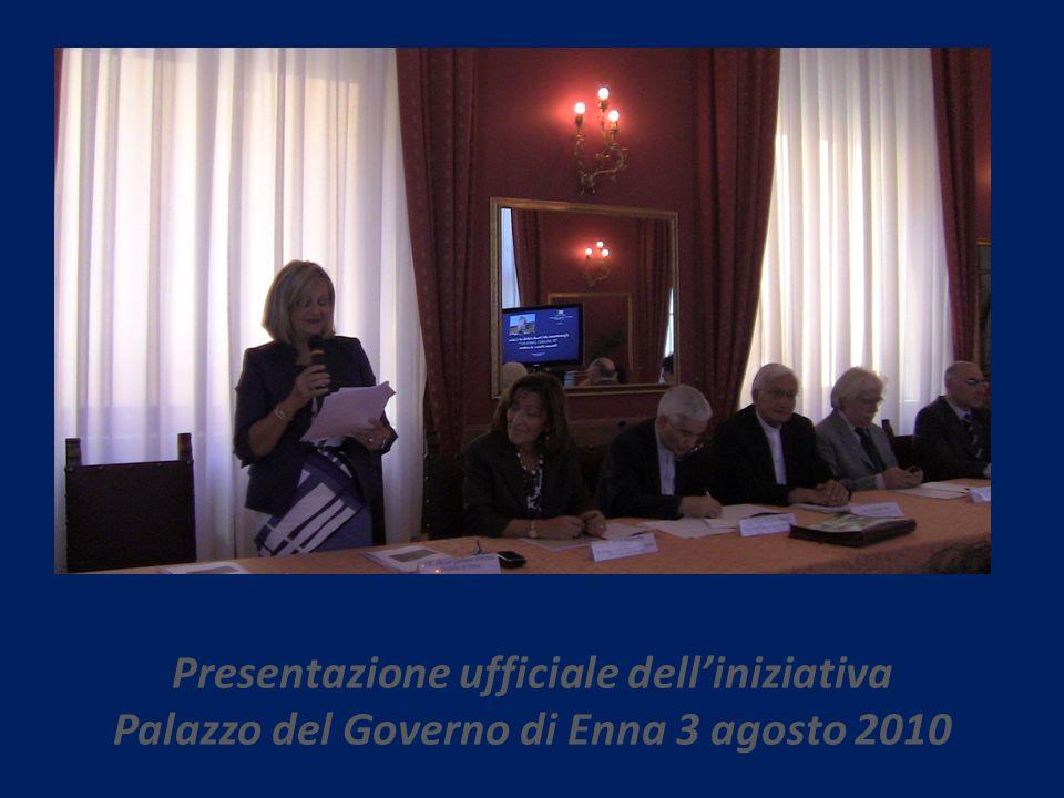Presentazione ufficiale dell'iniziativa Palazzo del Governo di Enna 3 agosto 2010