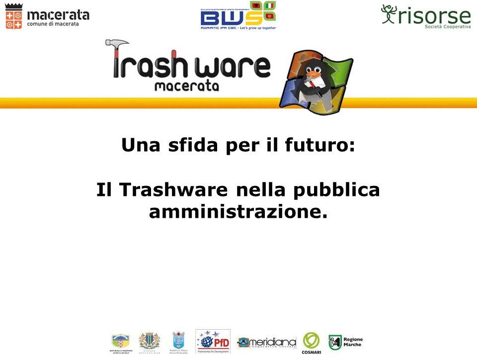 Una sfida per il futuro: Il Trashware nella pubblica amministrazione.