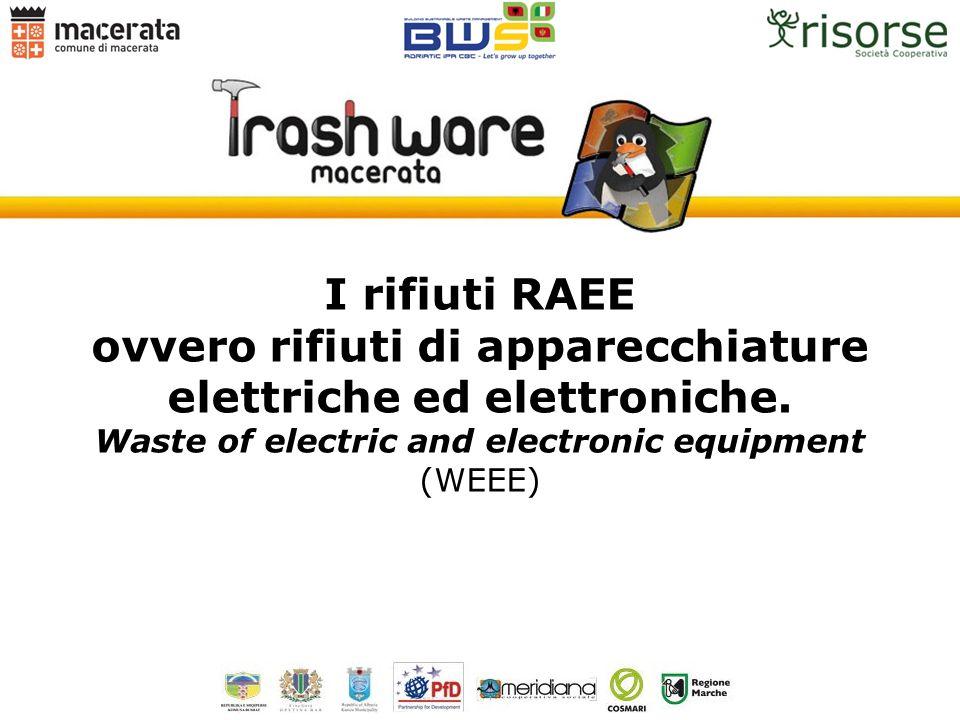 ovvero rifiuti di apparecchiature elettriche ed elettroniche.