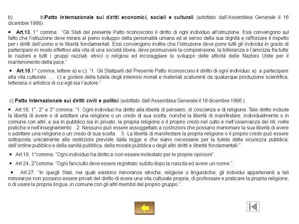 b) b)Patto Internazionale sui diritti economici, sociali e culturali (adottato dall'Assemblea Generale il 16 dicembre 1966).