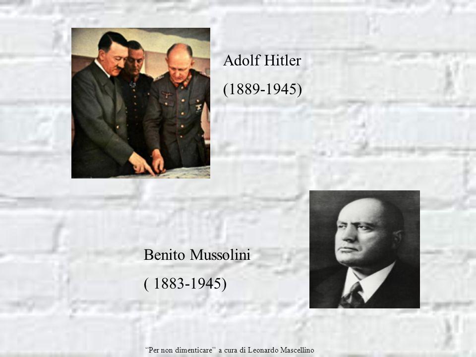 Adolf Hitler (1889-1945) Benito Mussolini ( 1883-1945)