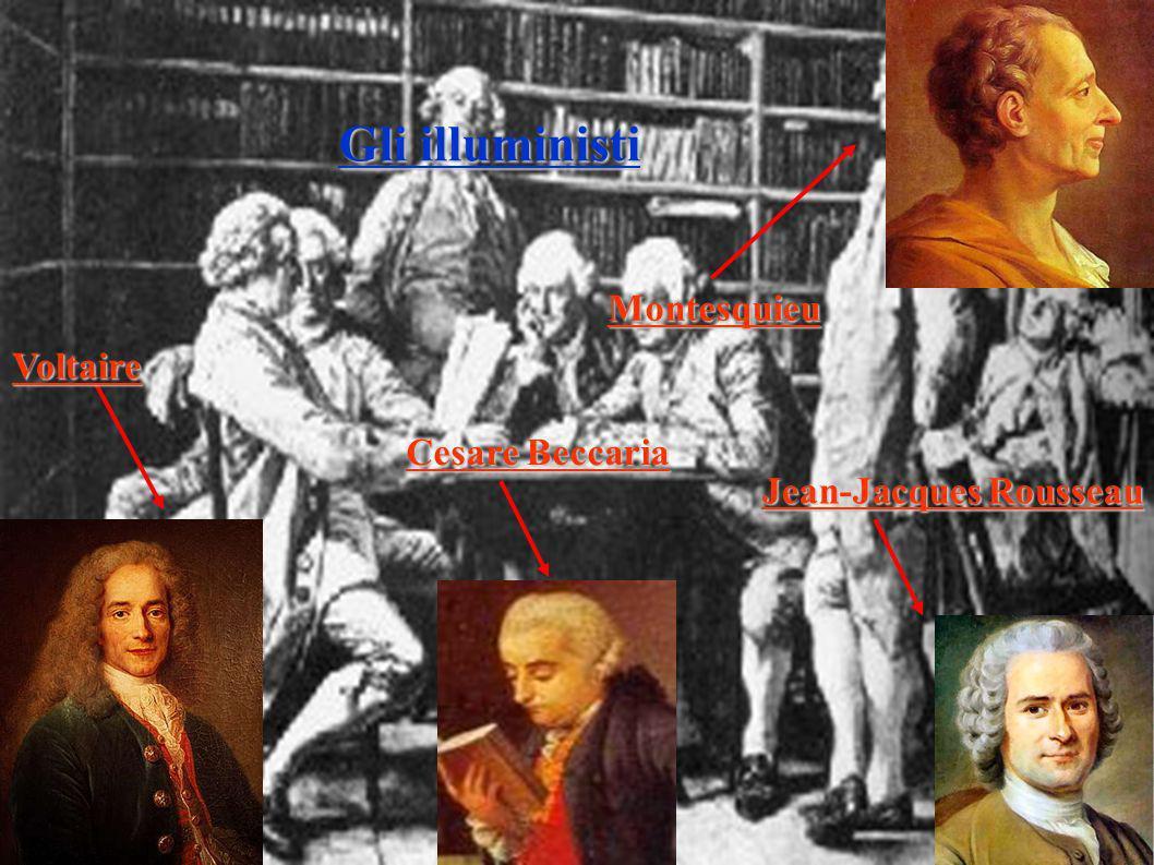 Gli illuministi Montesquieu Voltaire Cesare Beccaria
