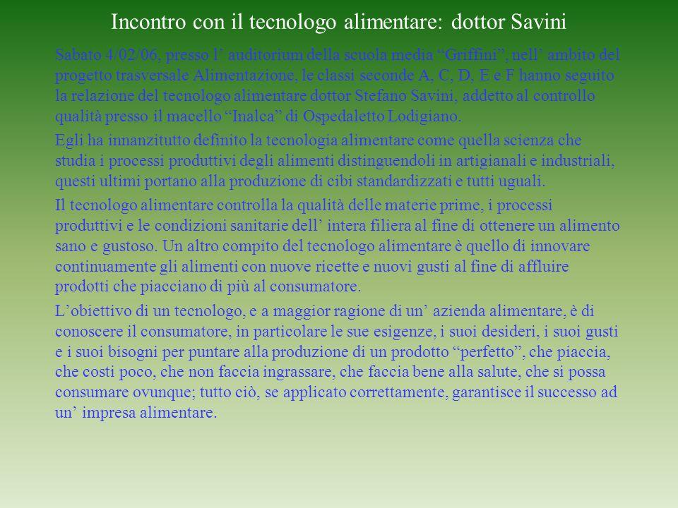 Incontro con il tecnologo alimentare: dottor Savini