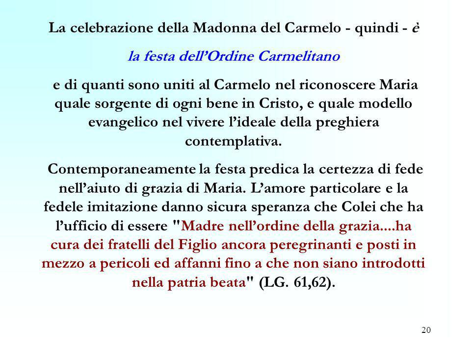 La celebrazione della Madonna del Carmelo - quindi - è