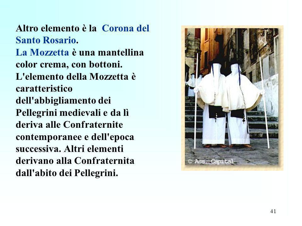 Altro elemento è la Corona del Santo Rosario.