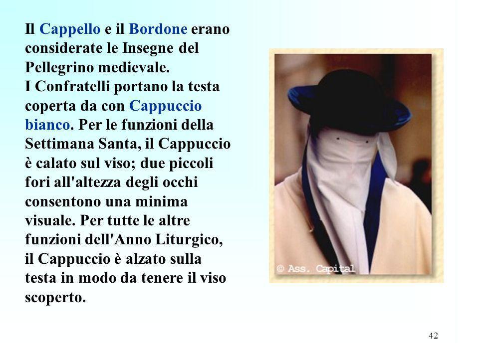 Il Cappello e il Bordone erano considerate le Insegne del Pellegrino medievale.