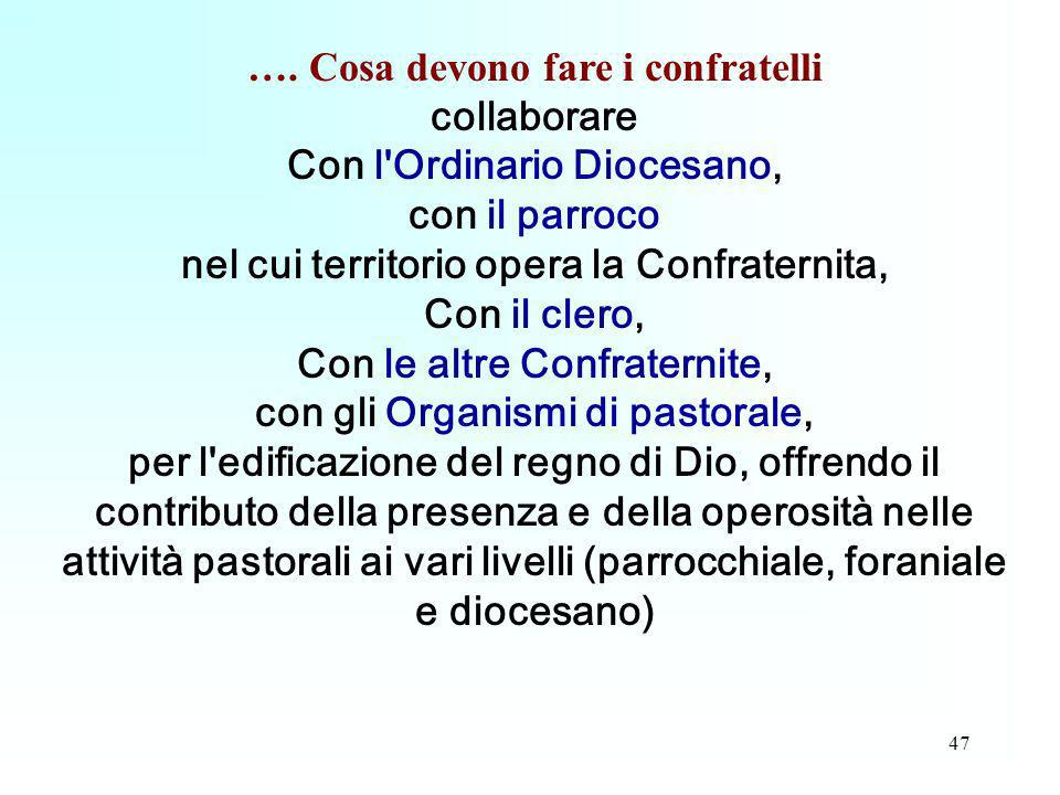 …. Cosa devono fare i confratelli collaborare
