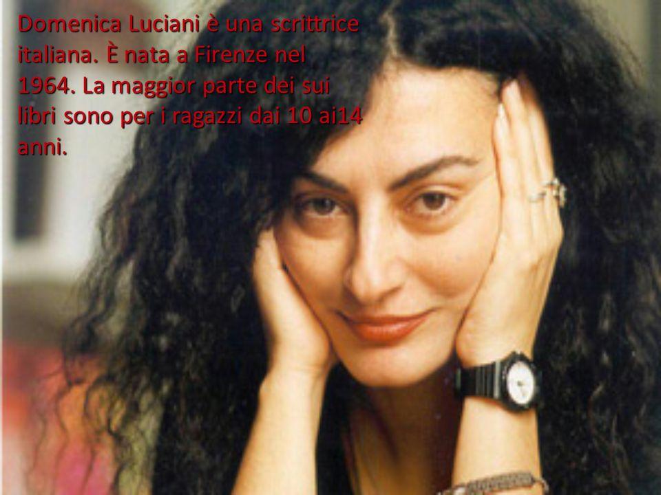 Domenica Luciani è una scrittrice italiana. È nata a Firenze nel 1964