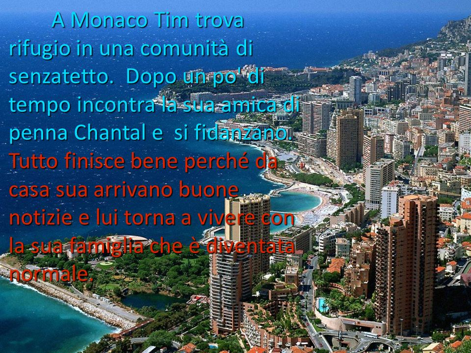 A Monaco Tim trova rifugio in una comunità di senzatetto