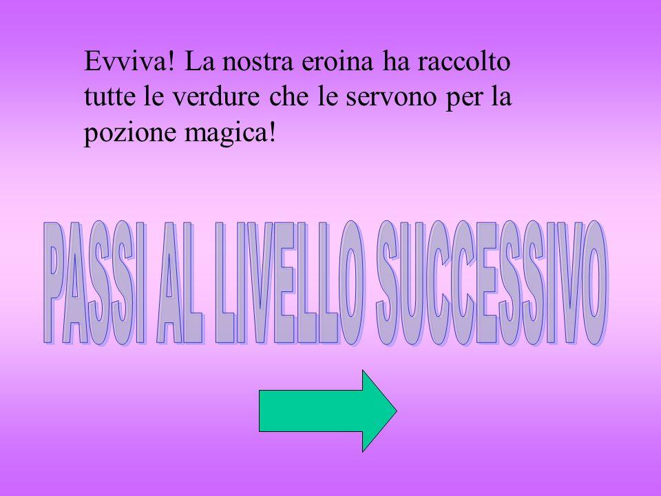 PASSI AL LIVELLO SUCCESSIVO