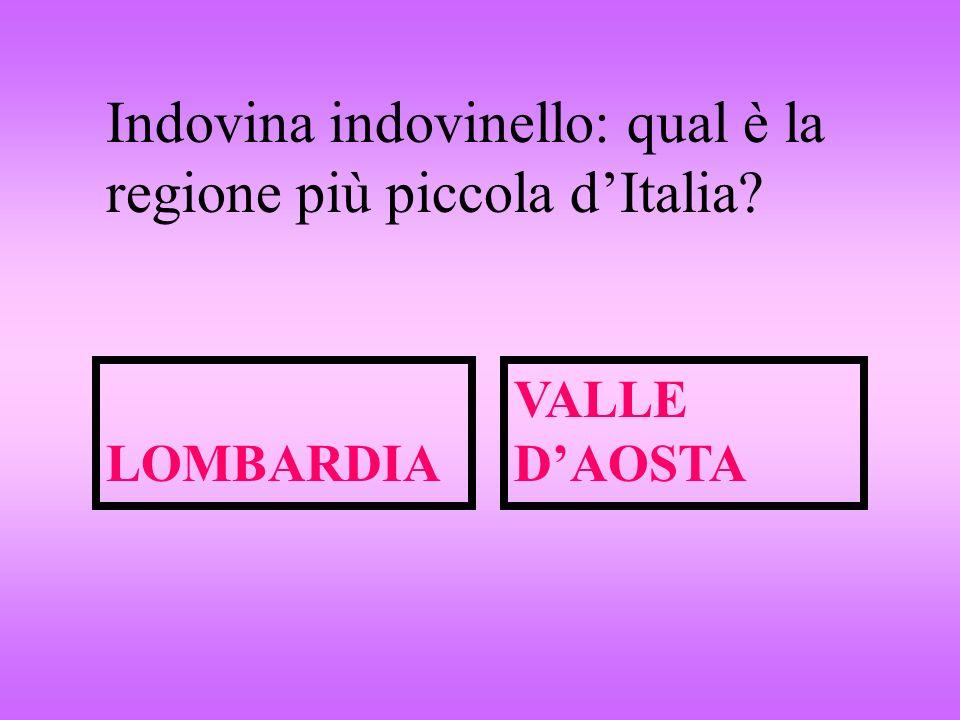 Indovina indovinello: qual è la regione più piccola d'Italia