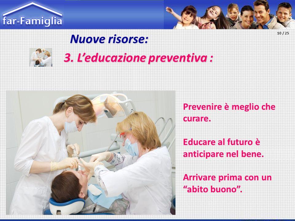 3. L'educazione preventiva :