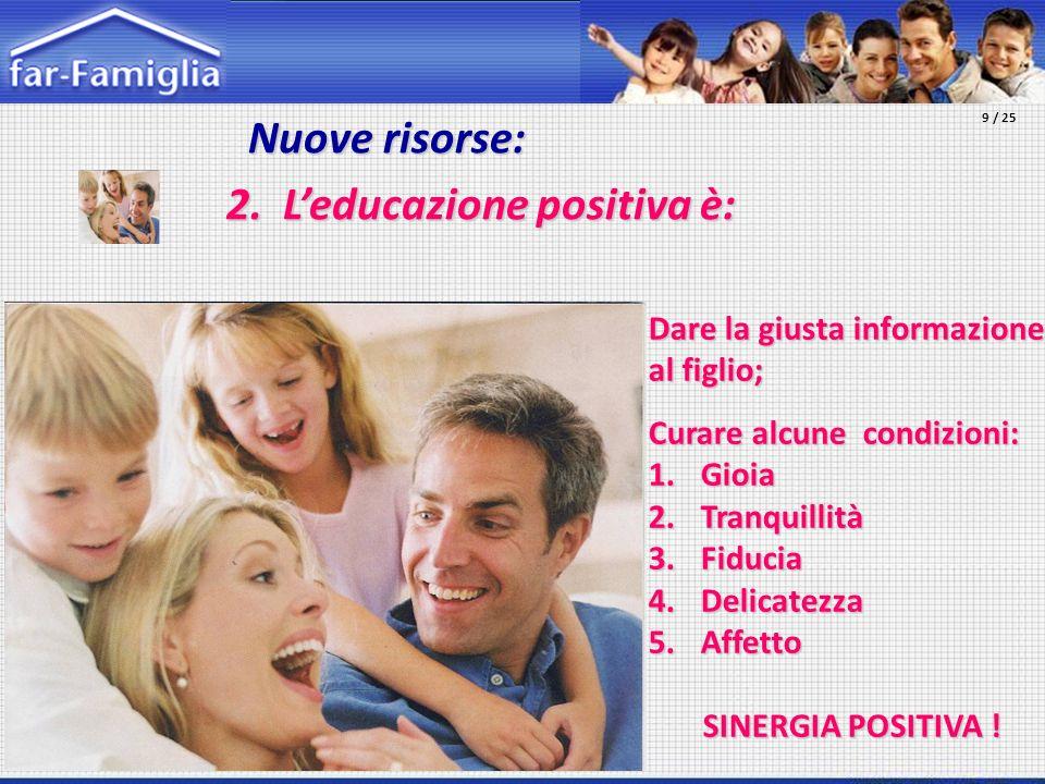 2. L'educazione positiva è: