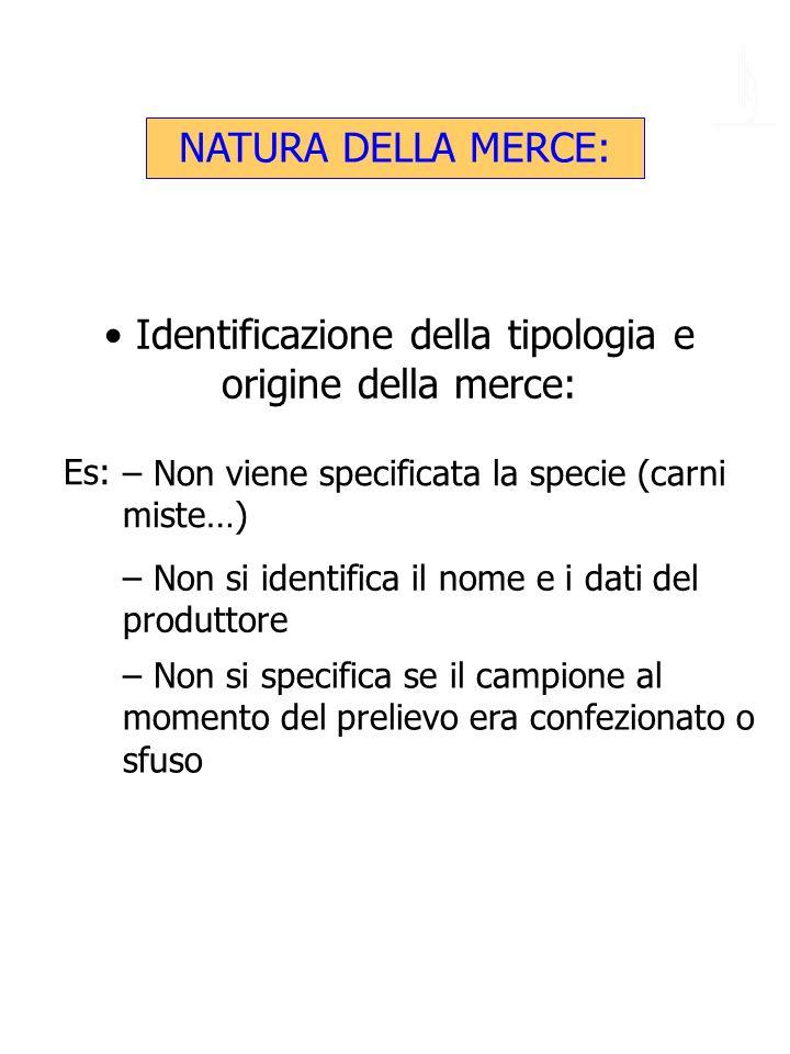 Identificazione della tipologia e origine della merce: