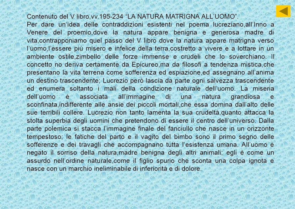 Contenuto del V libro,vv.195-234 LA NATURA MATRIGNA ALL'UOMO .