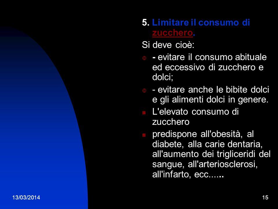 5. Limitare il consumo di zucchero. Si deve cioè: