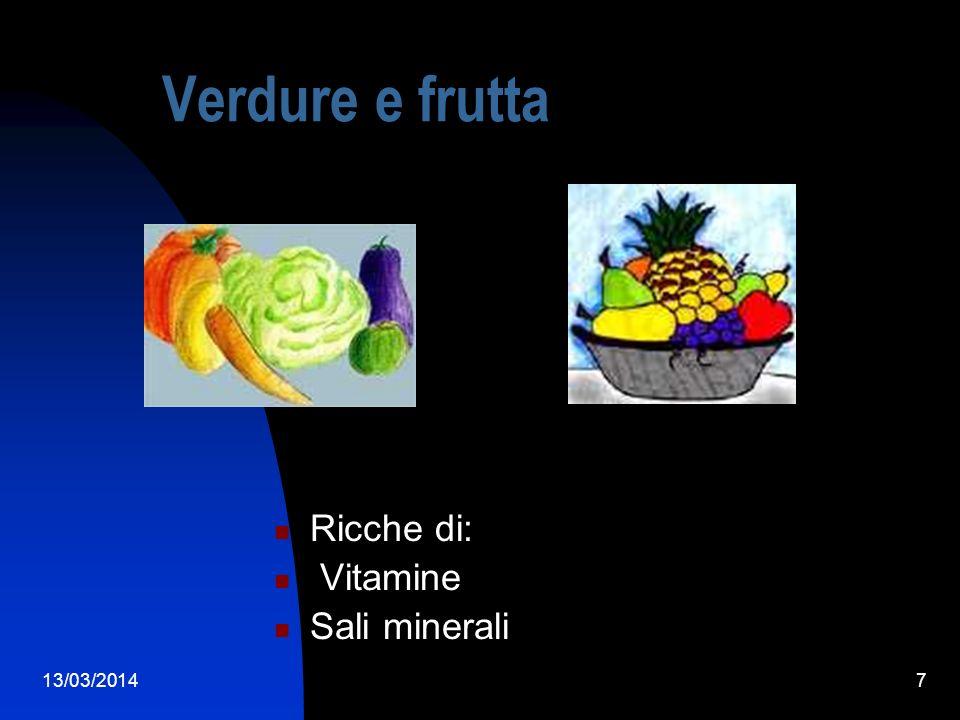 Verdure e frutta Ricche di: Vitamine Sali minerali 29/03/2017