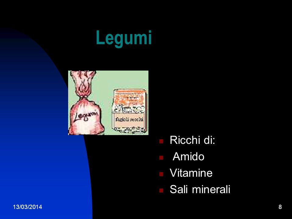 Legumi Ricchi di: Amido Vitamine Sali minerali 29/03/2017