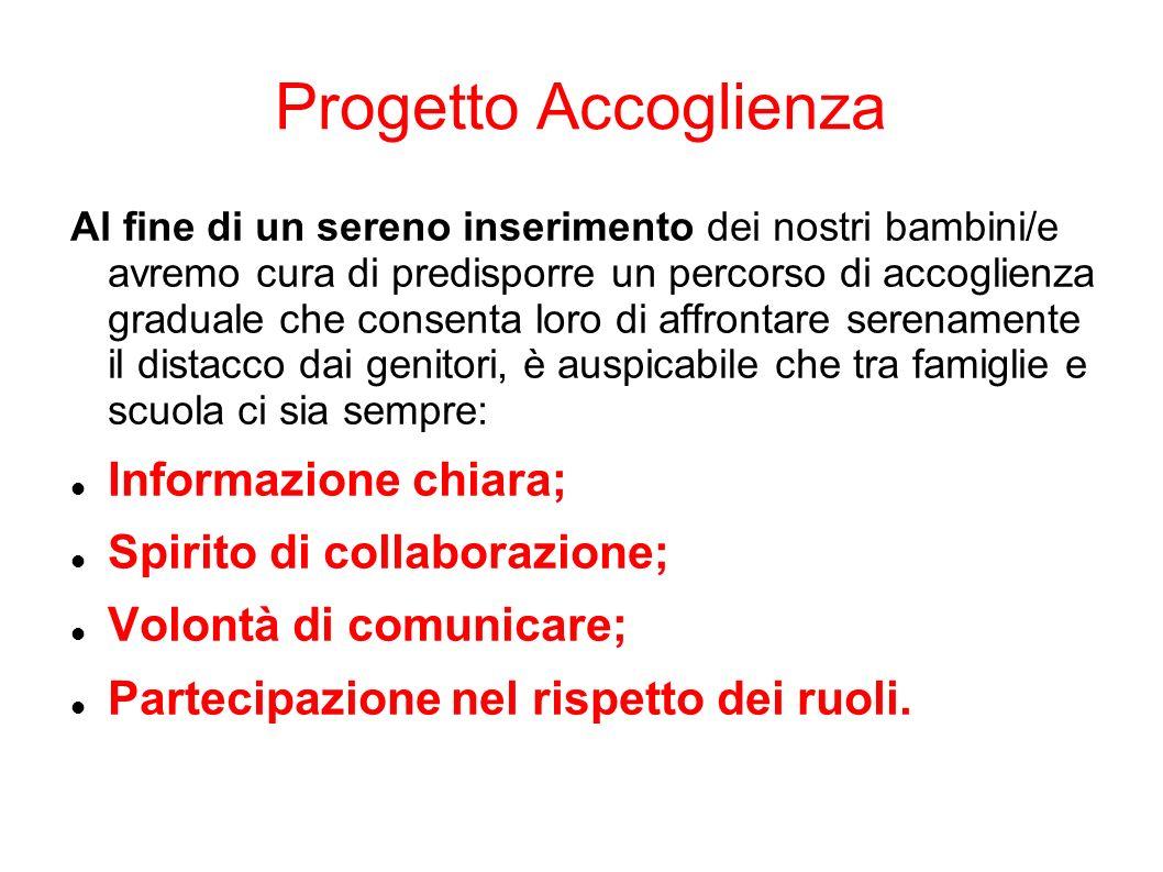 Progetto Accoglienza Informazione chiara; Spirito di collaborazione;