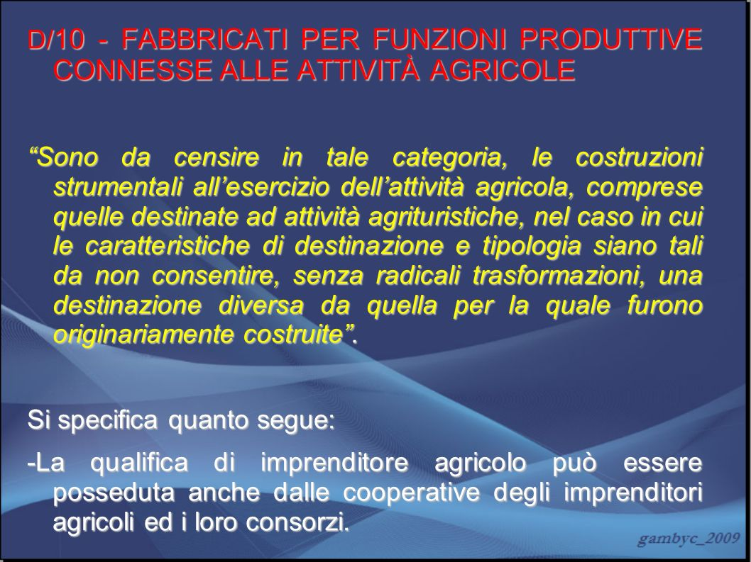 D/10 - FABBRICATI PER FUNZIONI PRODUTTIVE CONNESSE ALLE ATTIVITÀ AGRICOLE