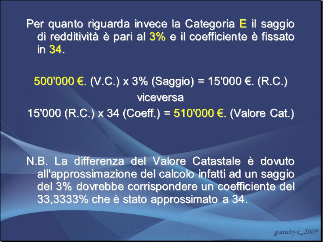 500 000 €. (V.C.) x 3% (Saggio) = 15 000 €. (R.C.) viceversa