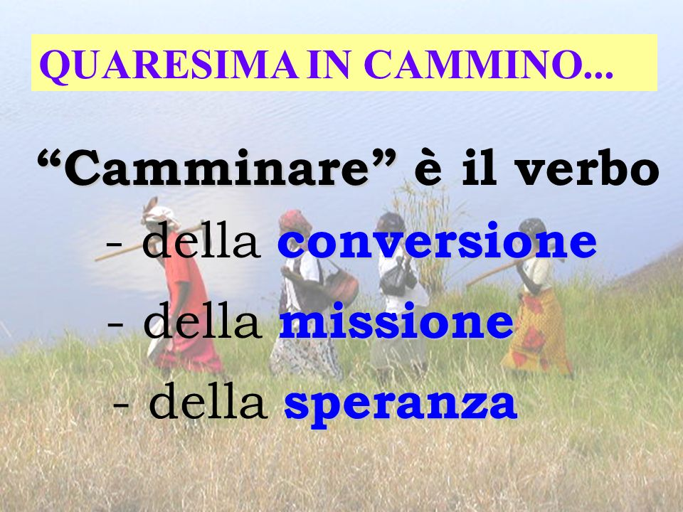 Camminare è il verbo - della conversione - della missione