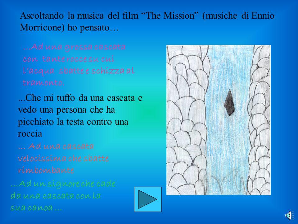 Ascoltando la musica del film The Mission (musiche di Ennio