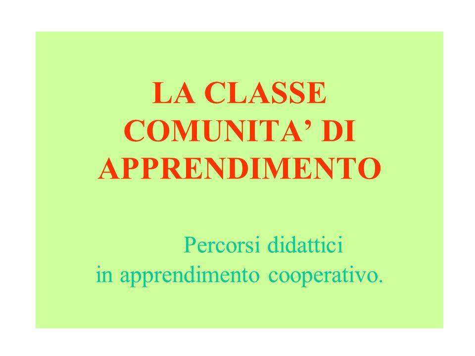 LA CLASSE COMUNITA' DI APPRENDIMENTO