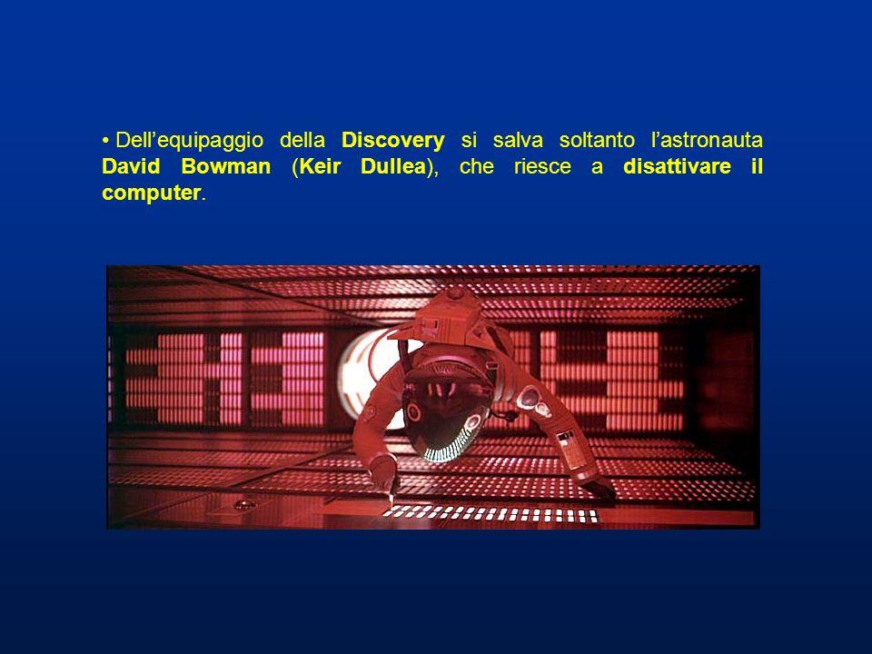Dell'equipaggio della Discovery si salva soltanto l'astronauta David Bowman (Keir Dullea), che riesce a disattivare il computer.