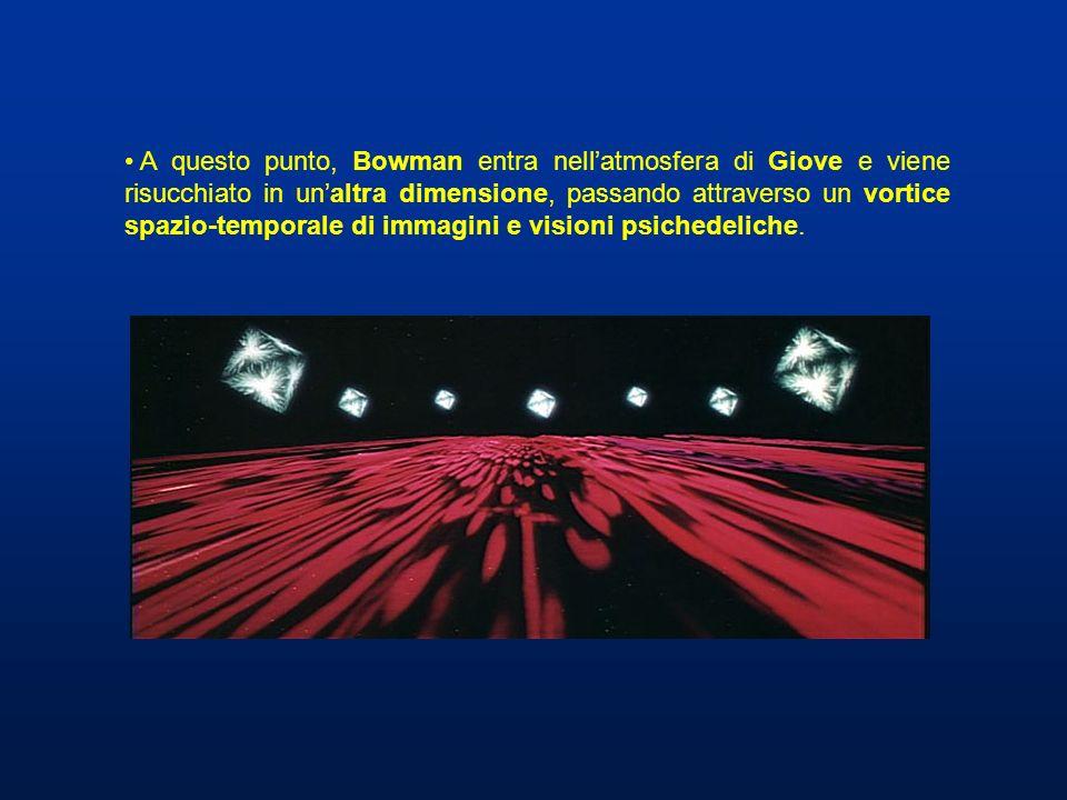 A questo punto, Bowman entra nell'atmosfera di Giove e viene risucchiato in un'altra dimensione, passando attraverso un vortice spazio-temporale di immagini e visioni psichedeliche.