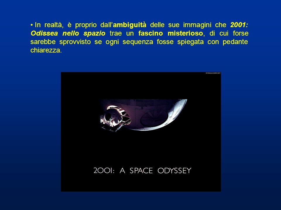 In realtà, è proprio dall'ambiguità delle sue immagini che 2001: Odissea nello spazio trae un fascino misterioso, di cui forse sarebbe sprovvisto se ogni sequenza fosse spiegata con pedante chiarezza.