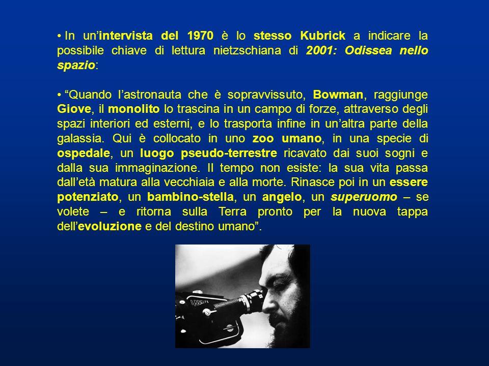 In un'intervista del 1970 è lo stesso Kubrick a indicare la possibile chiave di lettura nietzschiana di 2001: Odissea nello spazio: