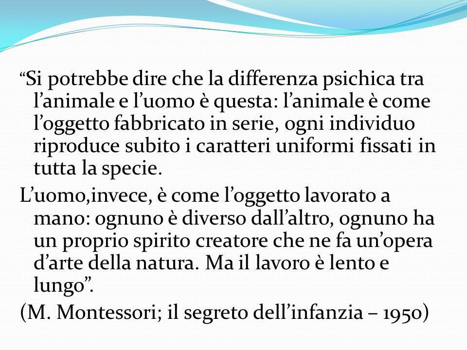 (M. Montessori; il segreto dell'infanzia – 1950)