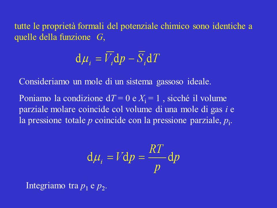 tutte le proprietà formali del potenziale chimico sono identiche a quelle della funzione G,