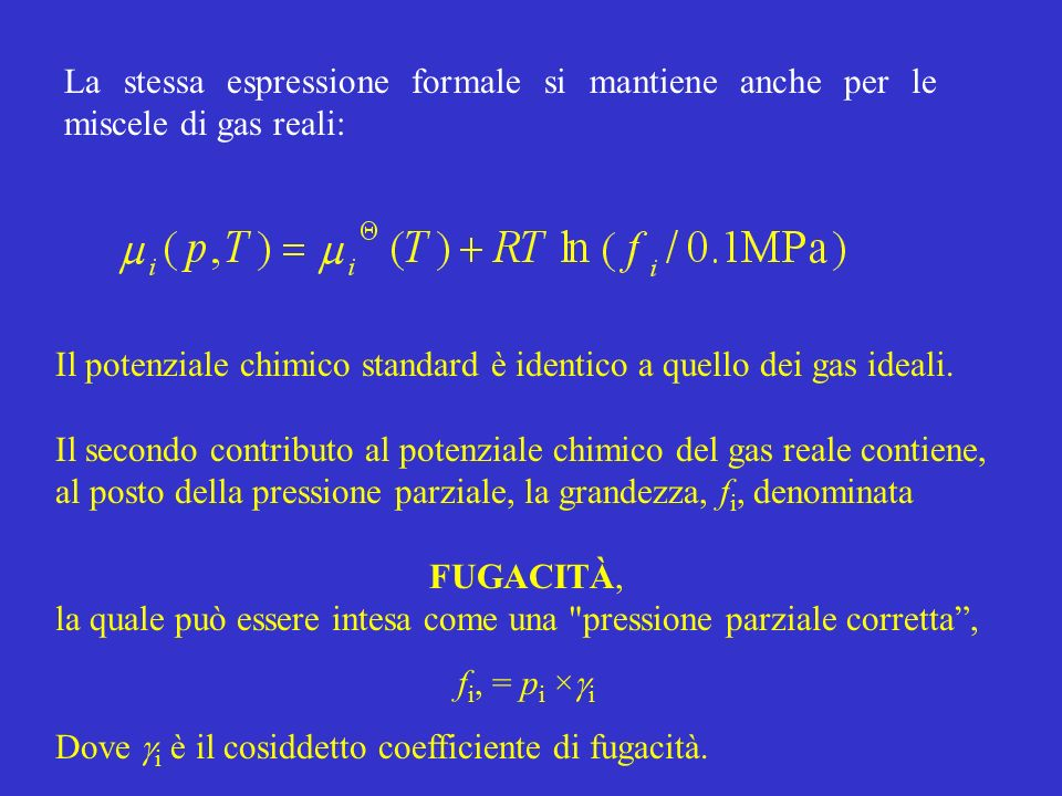 La stessa espressione formale si mantiene anche per le miscele di gas reali: