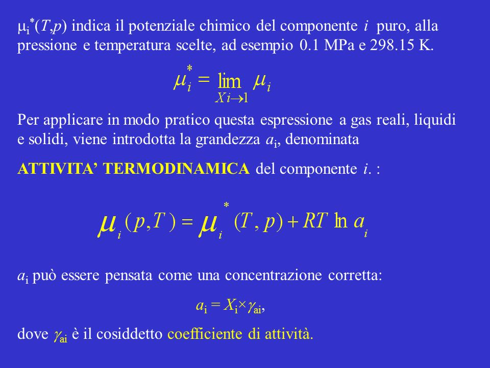 mi*(T,p) indica il potenziale chimico del componente i puro, alla pressione e temperatura scelte, ad esempio 0.1 MPa e 298.15 K.