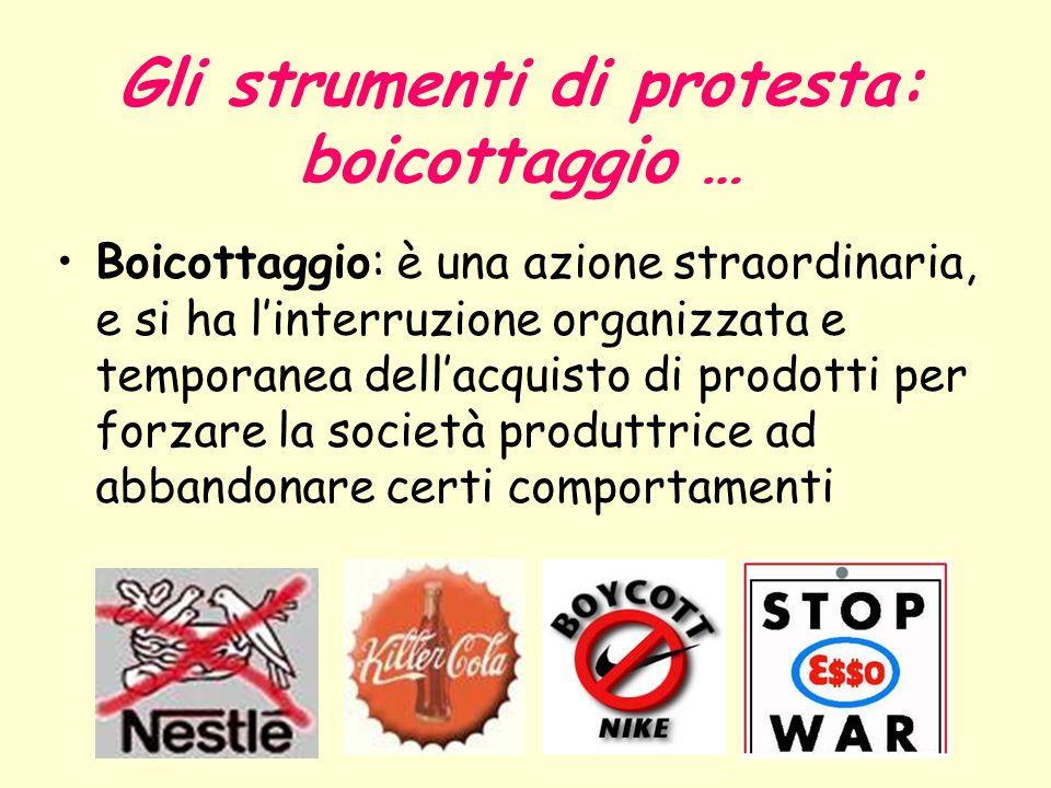 Gli strumenti di protesta: boicottaggio …