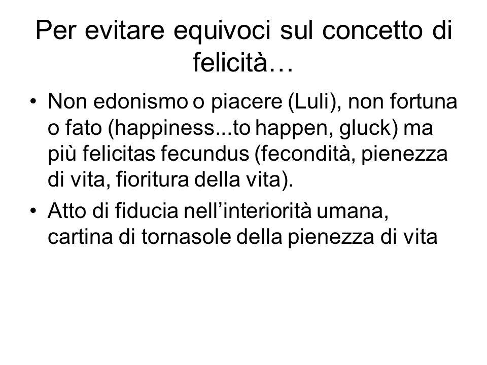 Per evitare equivoci sul concetto di felicità…