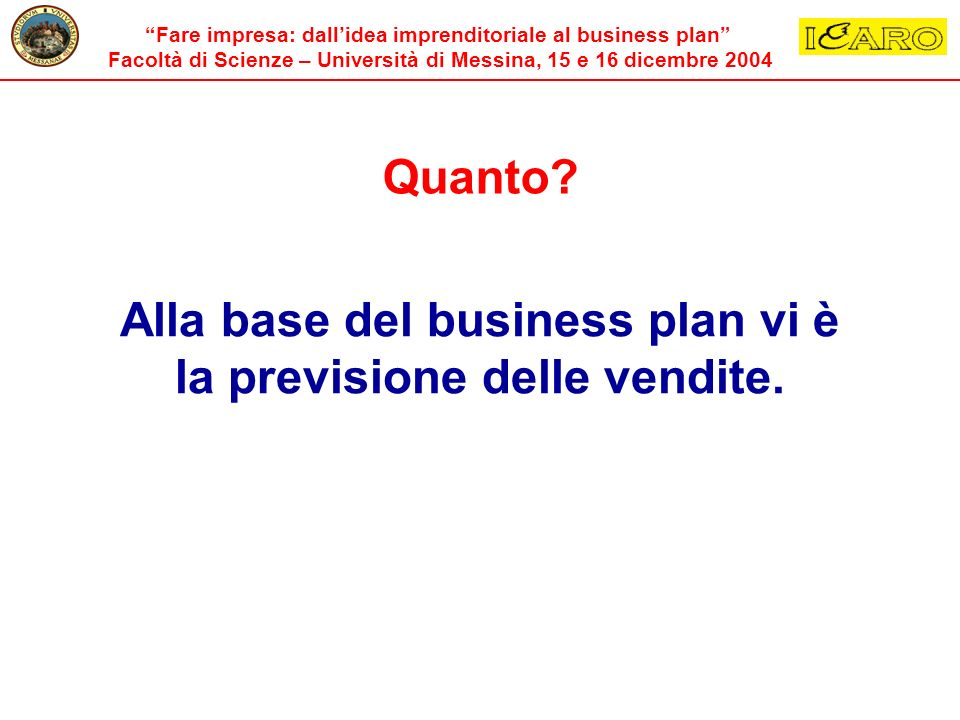 Alla base del business plan vi è la previsione delle vendite.