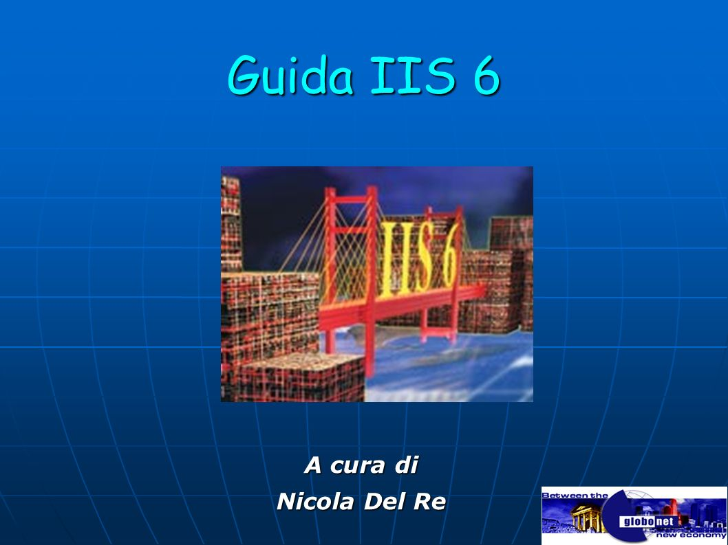 Guida IIS 6 A cura di Nicola Del Re