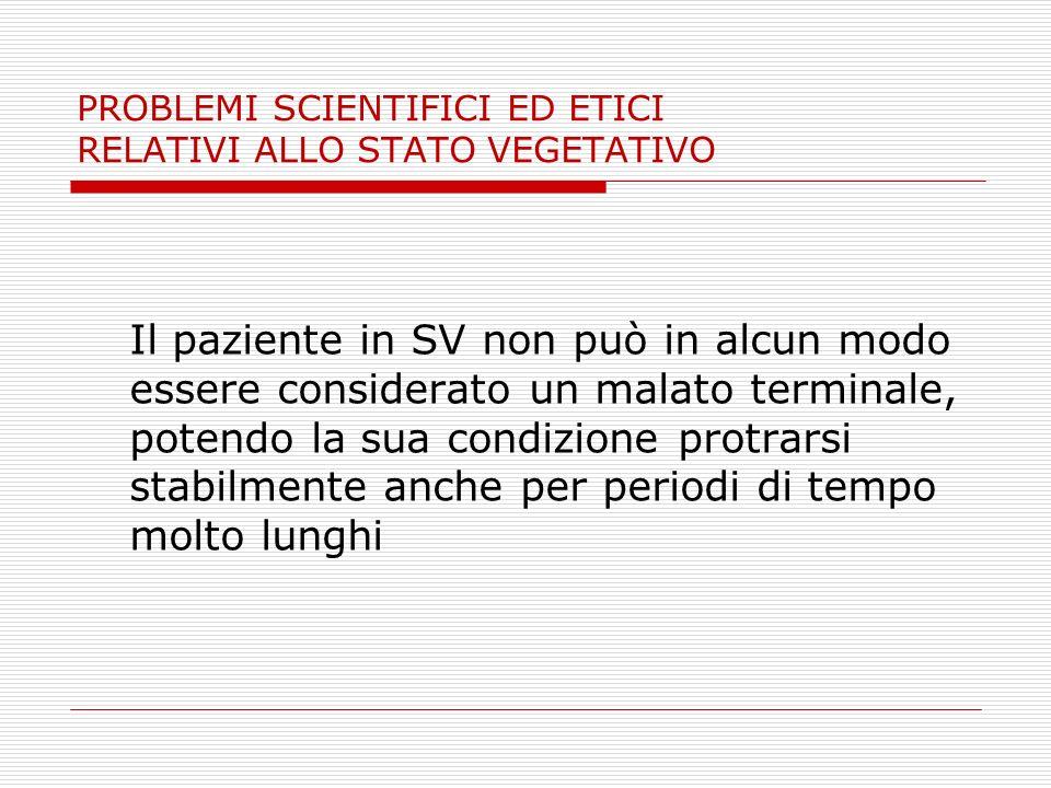 PROBLEMI SCIENTIFICI ED ETICI RELATIVI ALLO STATO VEGETATIVO