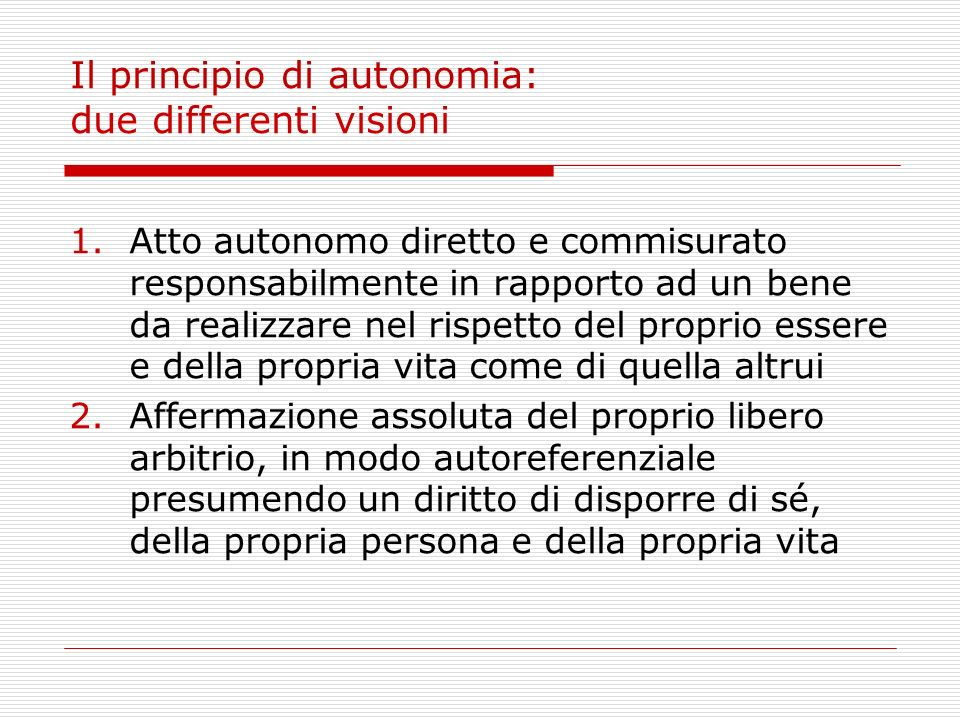 Il principio di autonomia: due differenti visioni