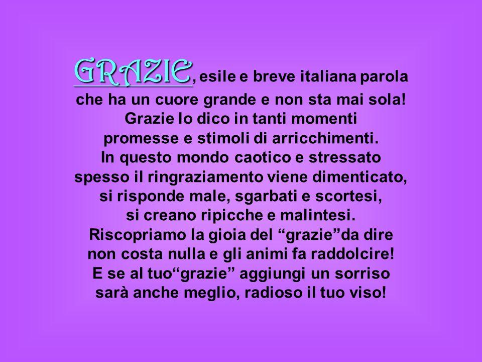 GRAZIE, esile e breve italiana parola