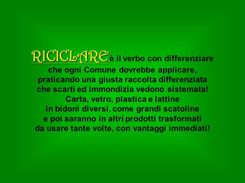 RICICLARE è il verbo con differenziare
